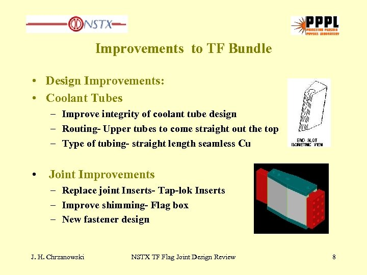 Improvements to TF Bundle • Design Improvements: • Coolant Tubes – Improve integrity of