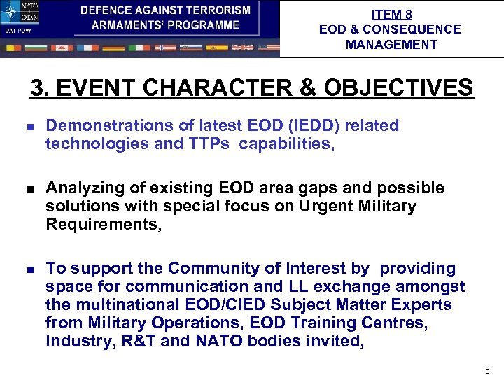 ITEM 8 EOD & CONSEQUENCE MANAGEMENT 3. EVENT CHARACTER & OBJECTIVES n n n