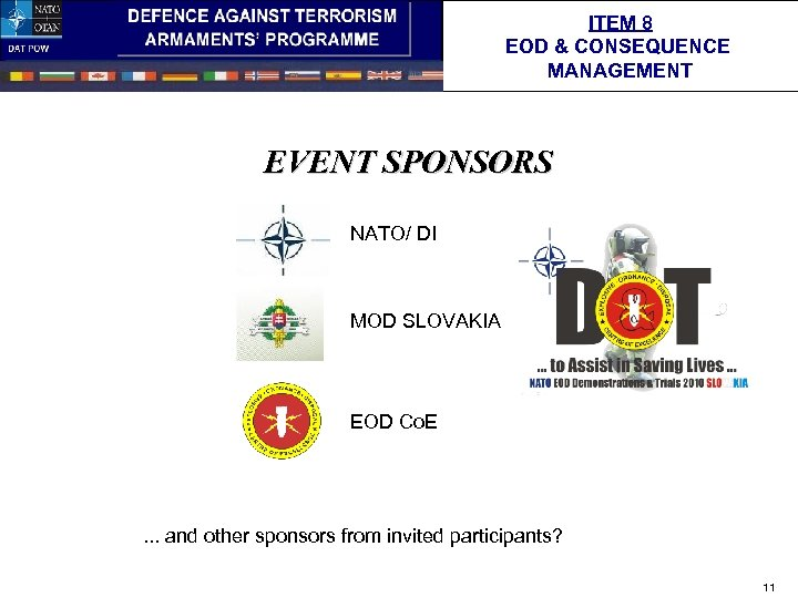 ITEM 8 EOD & CONSEQUENCE MANAGEMENT EVENT SPONSORS NATO/ DI MOD SLOVAKIA EOD Co.