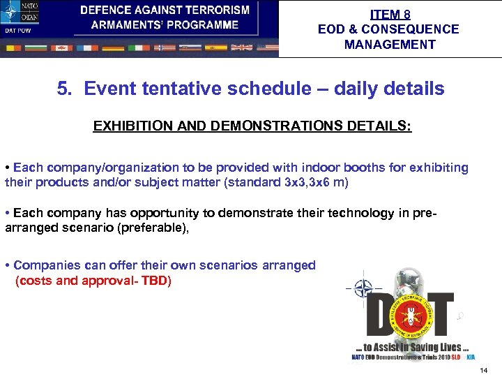 ITEM 8 EOD & CONSEQUENCE MANAGEMENT 5. Event tentative schedule – daily details EXHIBITION