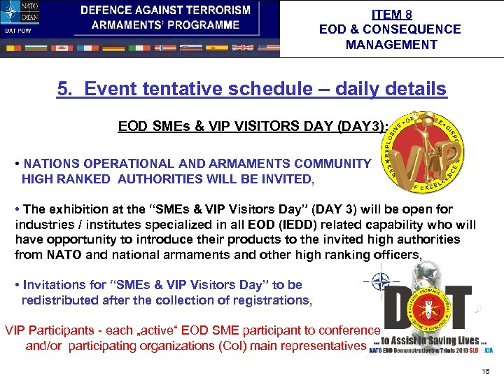 ITEM 8 EOD & CONSEQUENCE MANAGEMENT 5. Event tentative schedule – daily details EOD
