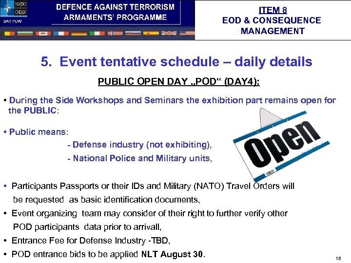 ITEM 8 EOD & CONSEQUENCE MANAGEMENT 5. Event tentative schedule – daily details PUBLIC