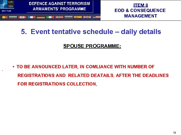 ITEM 8 EOD & CONSEQUENCE MANAGEMENT 5. Event tentative schedule – daily details SPOUSE