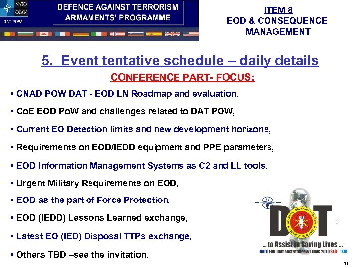 ITEM 8 EOD & CONSEQUENCE MANAGEMENT 5. Event tentative schedule – daily details CONFERENCE