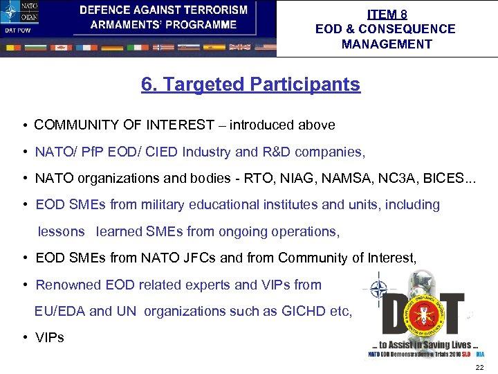 ITEM 8 EOD & CONSEQUENCE MANAGEMENT 6. Targeted Participants • COMMUNITY OF INTEREST –