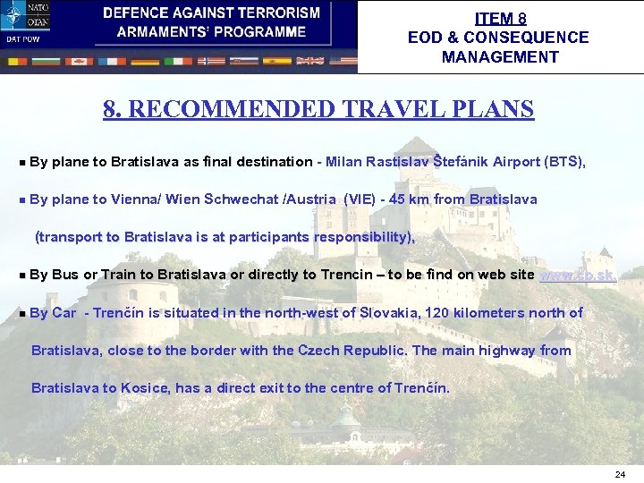 ITEM 8 EOD & CONSEQUENCE MANAGEMENT 8. RECOMMENDED TRAVEL PLANS n By plane to