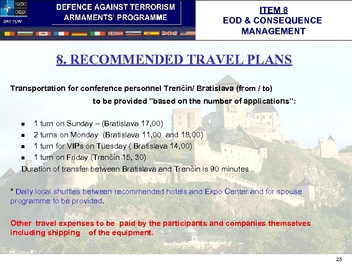 ITEM 8 EOD & CONSEQUENCE MANAGEMENT 8. RECOMMENDED TRAVEL PLANS Transportation for conference personnel