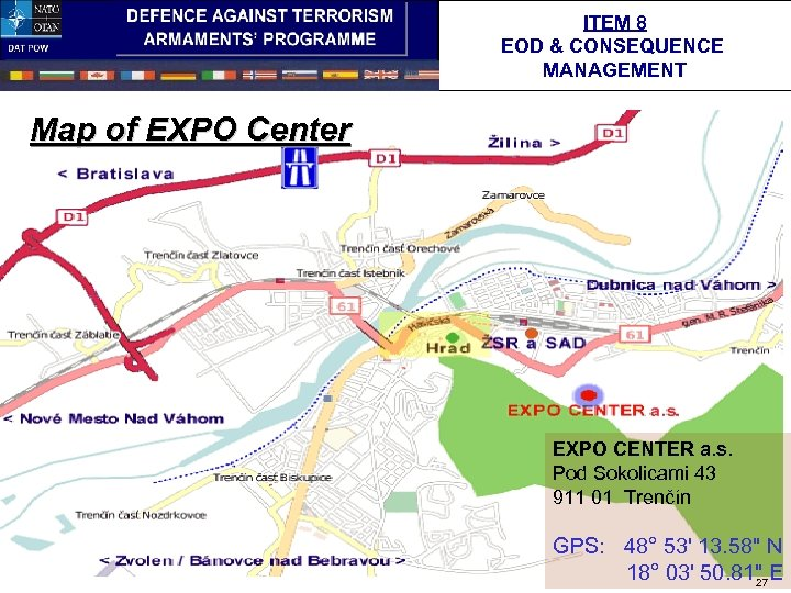 ITEM 8 EOD & CONSEQUENCE MANAGEMENT Map of EXPO Center EXPO CENTER a. s.