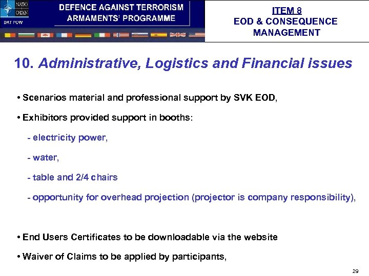 ITEM 8 EOD & CONSEQUENCE MANAGEMENT 10. Administrative, Logistics and Financial issues • Scenarios