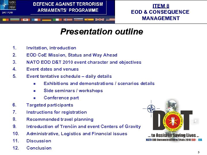 ITEM 8 EOD & CONSEQUENCE MANAGEMENT Presentation outline 1. Invitation, introduction 2. EOD Co.