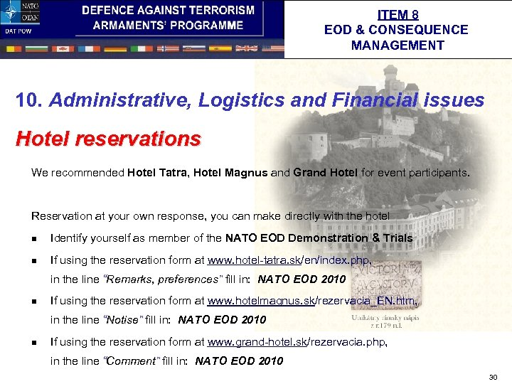 ITEM 8 EOD & CONSEQUENCE MANAGEMENT 10. Administrative, Logistics and Financial issues Hotel reservations