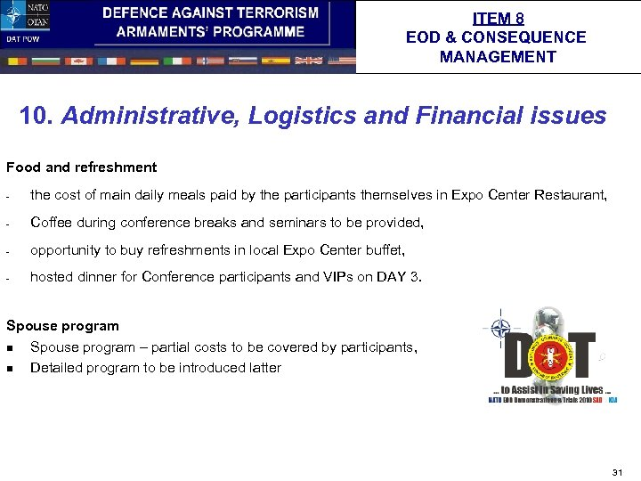 ITEM 8 EOD & CONSEQUENCE MANAGEMENT 10. Administrative, Logistics and Financial issues Food and