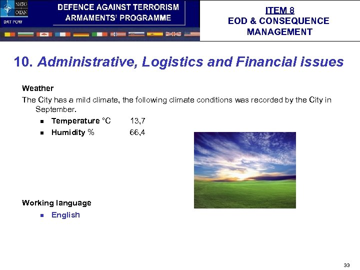 ITEM 8 EOD & CONSEQUENCE MANAGEMENT 10. Administrative, Logistics and Financial issues Weather The
