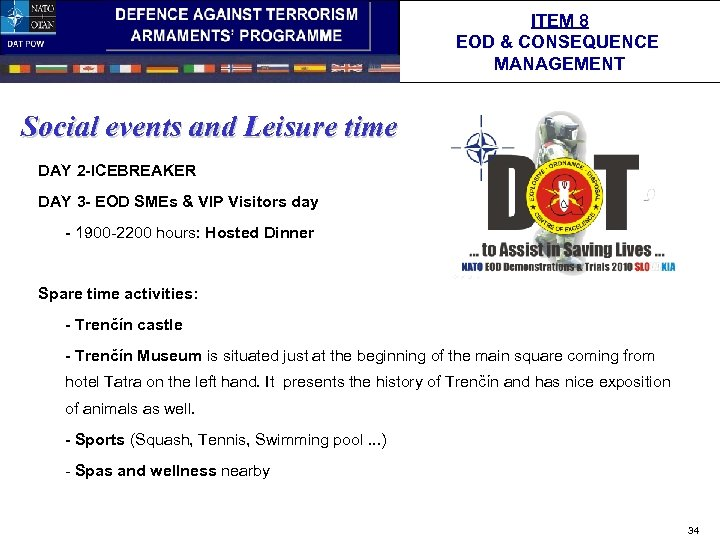 ITEM 8 EOD & CONSEQUENCE MANAGEMENT Social events and Leisure time DAY 2 -ICEBREAKER