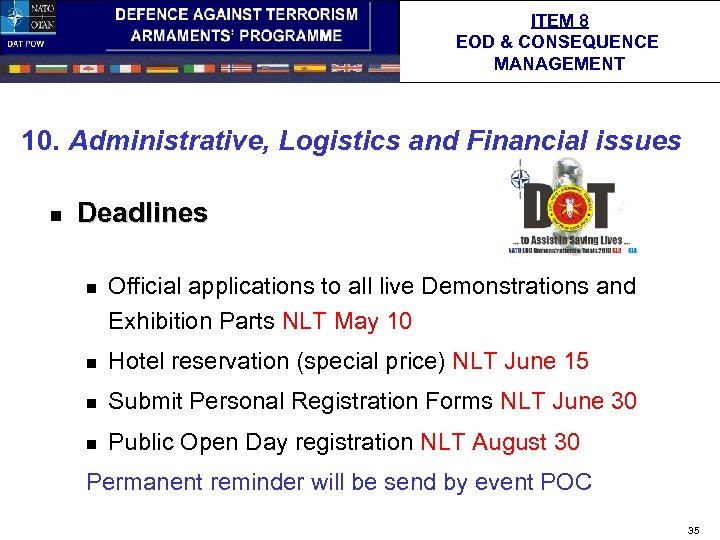 ITEM 8 EOD & CONSEQUENCE MANAGEMENT 10. Administrative, Logistics and Financial issues n Deadlines