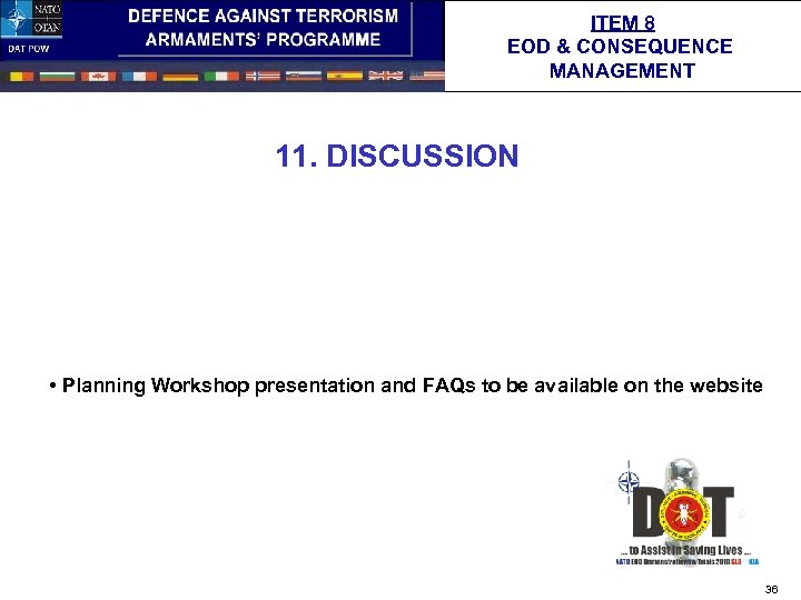 ITEM 8 EOD & CONSEQUENCE MANAGEMENT 11. DISCUSSION • Planning Workshop presentation and FAQs