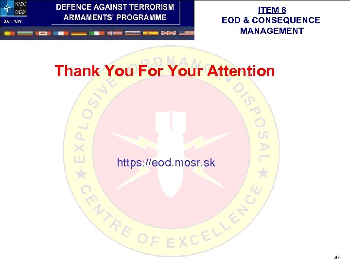 ITEM 8 EOD & CONSEQUENCE MANAGEMENT Thank You For Your Attention https: //eod. mosr.