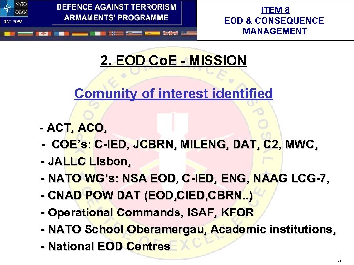 ITEM 8 EOD & CONSEQUENCE MANAGEMENT 2. EOD Co. E - MISSION Comunity of