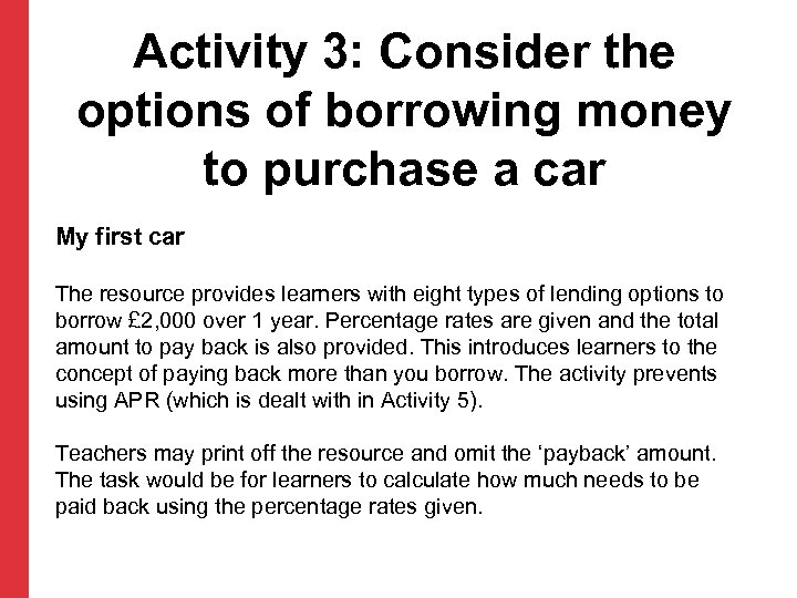 Activity 3: Consider the options of borrowing money to purchase a car My first