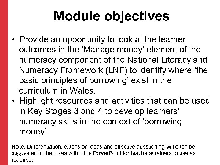 Module objectives • Provide an opportunity to look at the learner outcomes in the