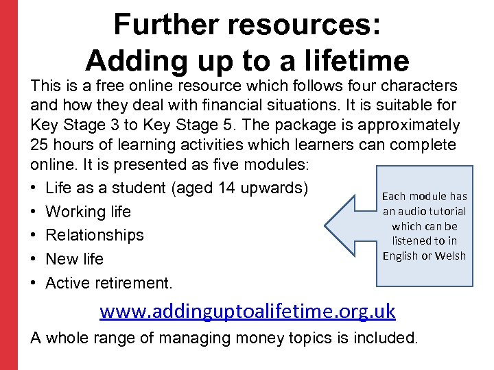 Further resources: Adding up to a lifetime This is a free online resource which