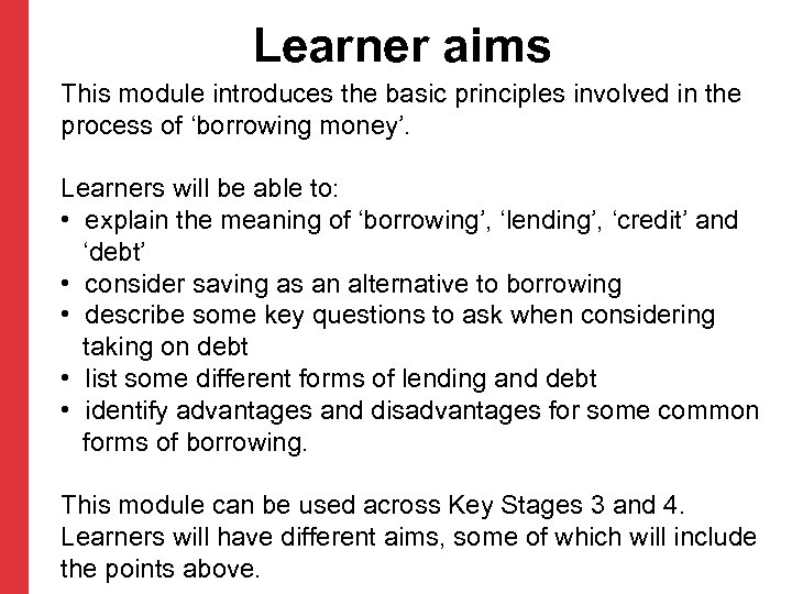 Learner aims This module introduces the basic principles involved in the process of 'borrowing
