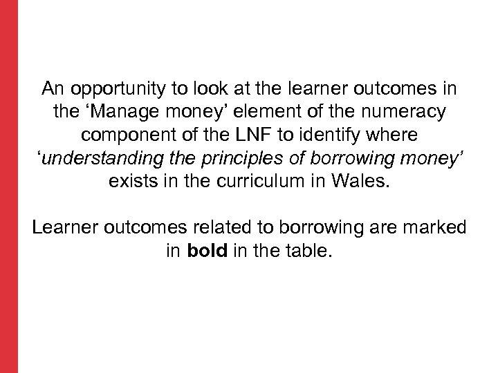 An opportunity to look at the learner outcomes in the 'Manage money' element of