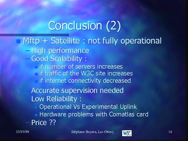 Conclusion (2) n Mftp + Satellite : not fully operational – High performance –
