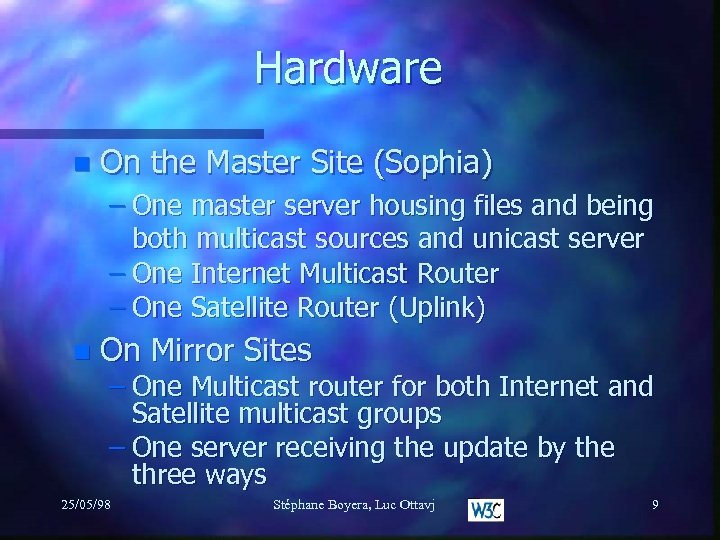 Hardware n On the Master Site (Sophia) – One master server housing files and