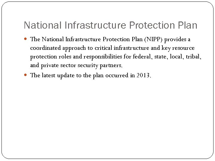 National Infrastructure Protection Plan The National Infrastructure Protection Plan (NIPP) provides a coordinated approach