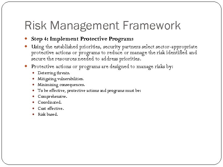 Risk Management Framework Step 4: Implement Protective Programs Using the established priorities, security partners