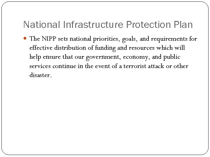 National Infrastructure Protection Plan The NIPP sets national priorities, goals, and requirements for effective