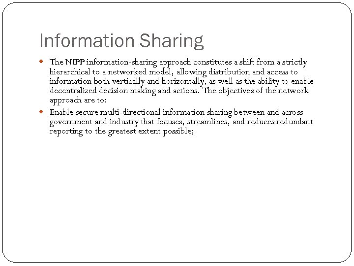 Information Sharing The NIPP information-sharing approach constitutes a shift from a strictly hierarchical to