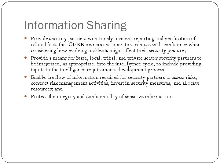 Information Sharing Provide security partners with timely incident reporting and verification of related facts