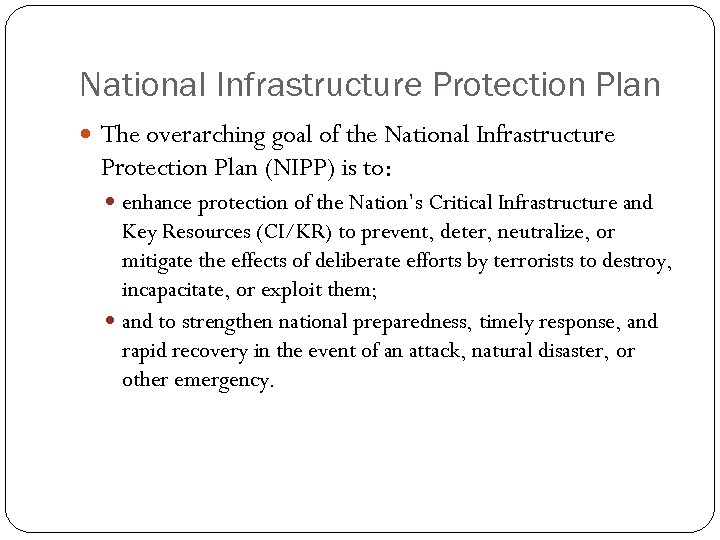 National Infrastructure Protection Plan The overarching goal of the National Infrastructure Protection Plan (NIPP)