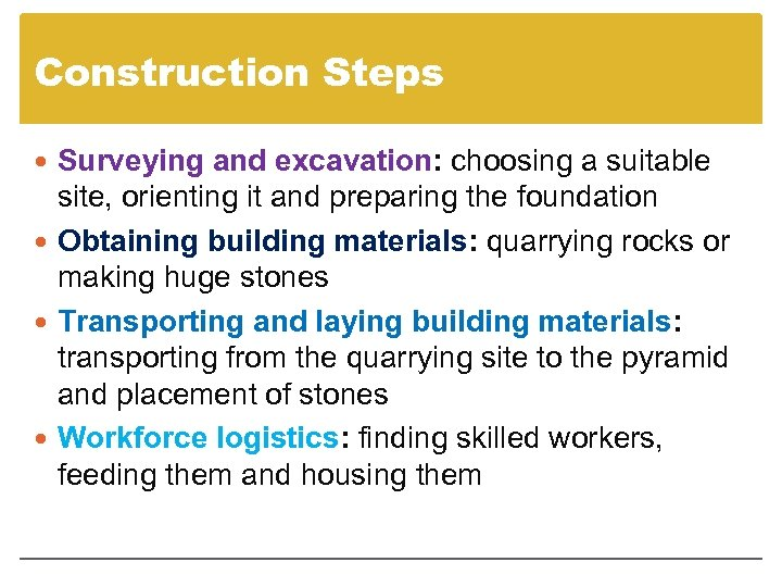 Construction Steps Surveying and excavation: choosing a suitable site, orienting it and preparing the