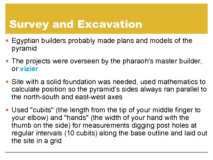 Survey and Excavation Egyptian builders probably made plans and models of the pyramid The