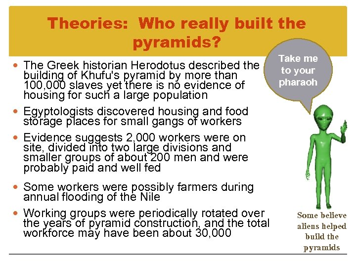 Theories: Who really built the pyramids? The Greek historian Herodotus described the building of