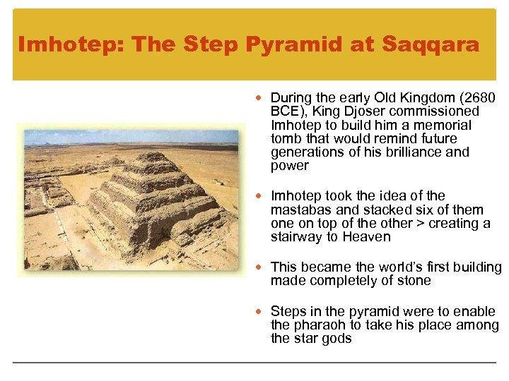 Imhotep: The Step Pyramid at Saqqara During the early Old Kingdom (2680 BCE), King