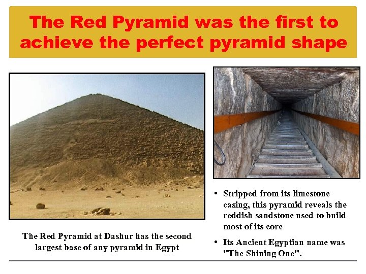 The Red Pyramid was the first to achieve the perfect pyramid shape The Red