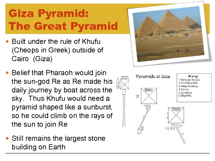 Giza Pyramid: The Great Pyramid Built under the rule of Khufu (Cheops in Greek)