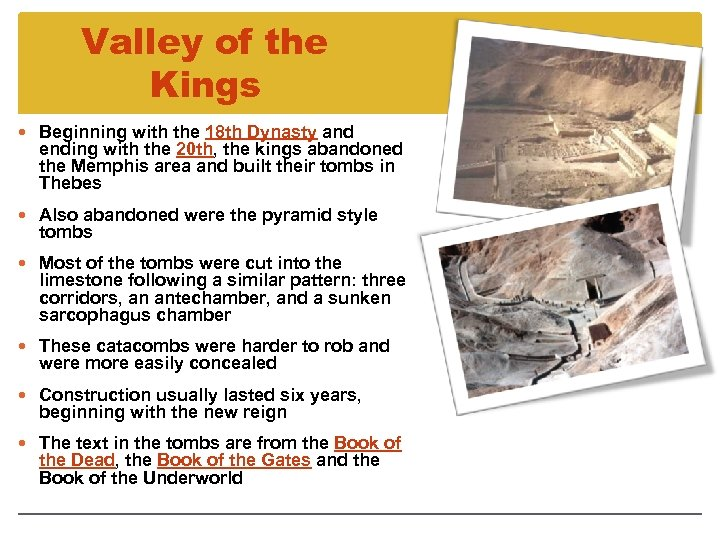 Valley of the Kings Beginning with the 18 th Dynasty and ending with the