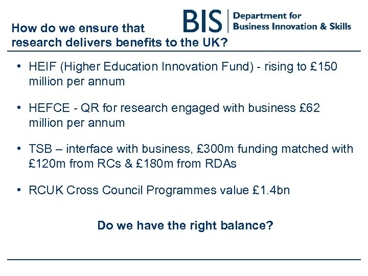 How do we ensure that research delivers benefits to the UK? • HEIF (Higher