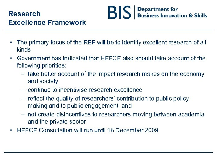 Research Excellence Framework • The primary focus of the REF will be to identify