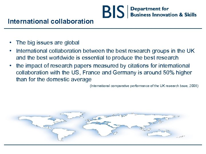 International collaboration • The big issues are global • International collaboration between the best