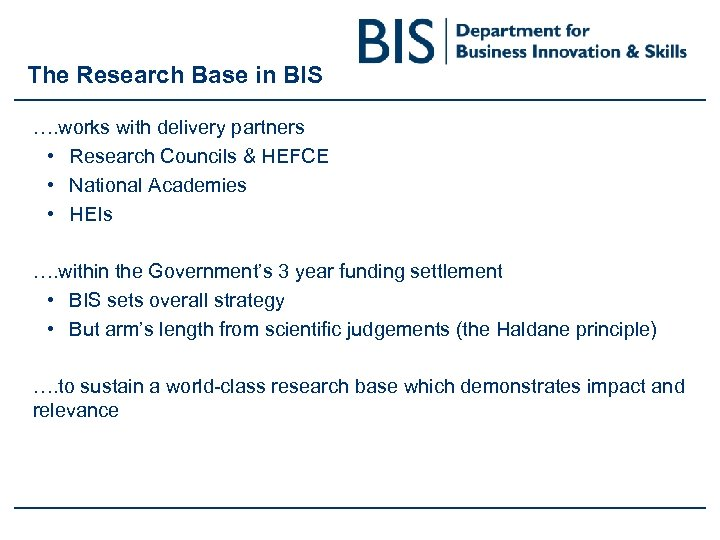 The Research Base in BIS …. works with delivery partners • Research Councils &