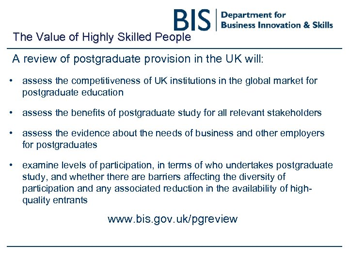 The Value of Highly Skilled People A review of postgraduate provision in the UK