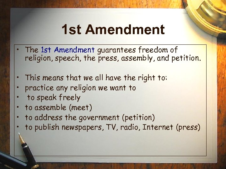 1 st Amendment • The 1 st Amendment guarantees freedom of religion, speech, the