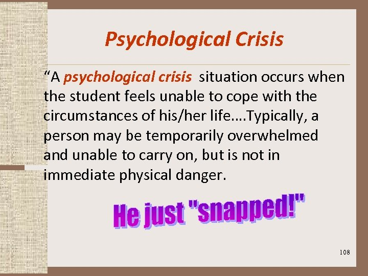 """Psychological Crisis """"A psychological crisis situation occurs when the student feels unable to cope"""