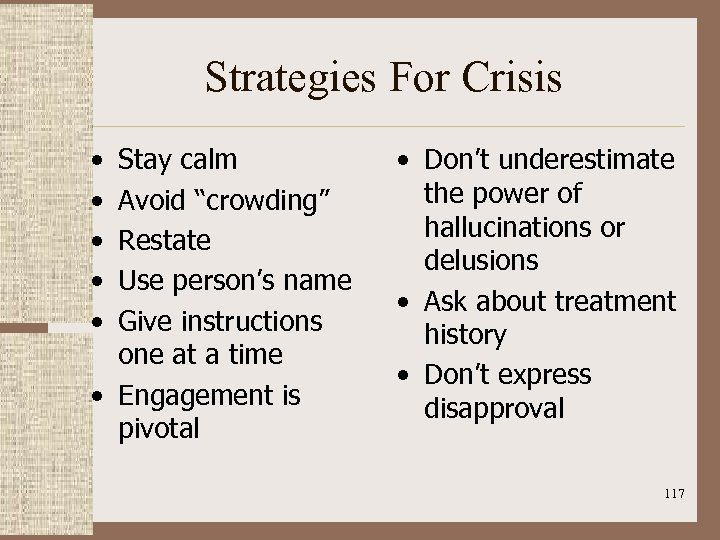 """Strategies For Crisis • • • Stay calm Avoid """"crowding"""" Restate Use person's name"""
